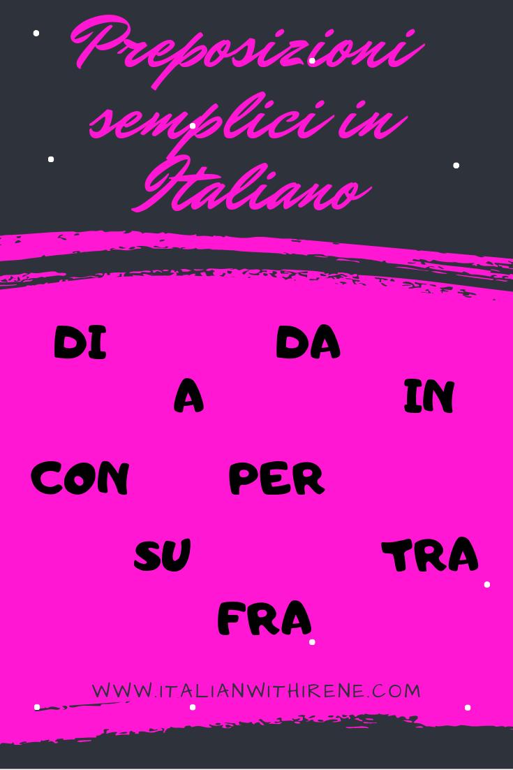 PREPOSIZIONI SEMPLICI IN ITALIANO DI A DA IN CON SU PER TRA FRA