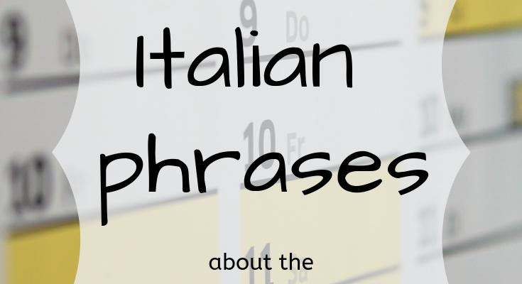 100+ Italian phrases about the calendar