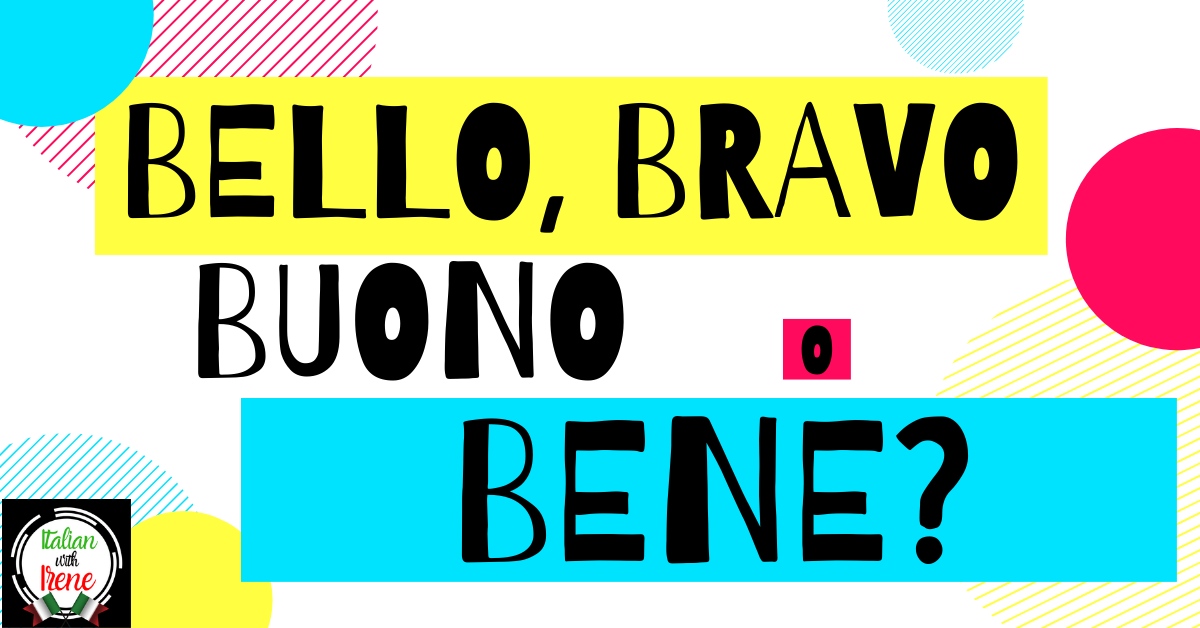 BELLO BRAVO BUONO O BELLO IN ITALIANO